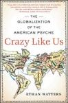 Crazy Like Us by_Ethan Watters